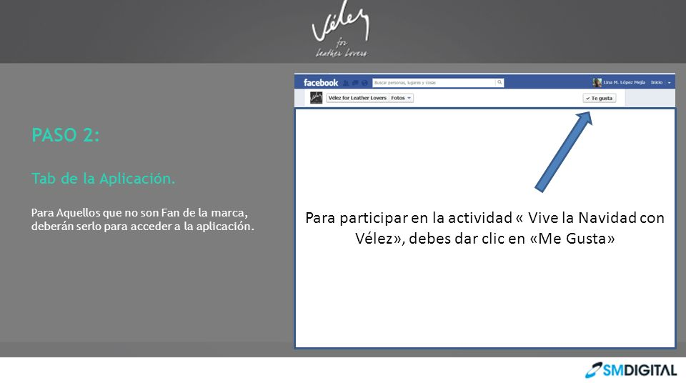 Para participar en la actividad « Vive la Navidad con Vélez», debes dar clic en «Me Gusta»