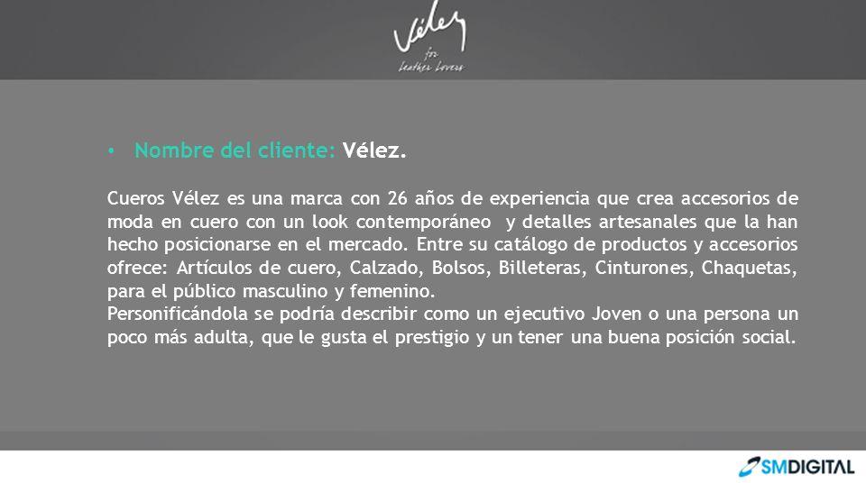 Nombre del cliente: Vélez.