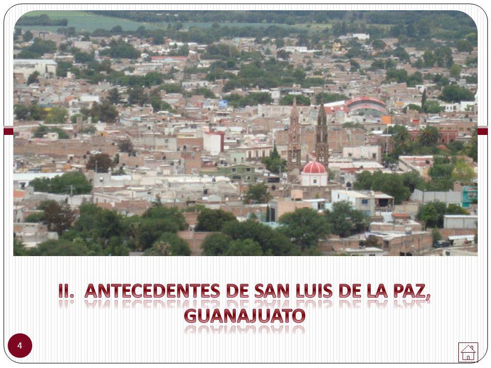 II. ANTECEDENTES DE SAN LUIS DE LA PAZ, GUANAJUATO