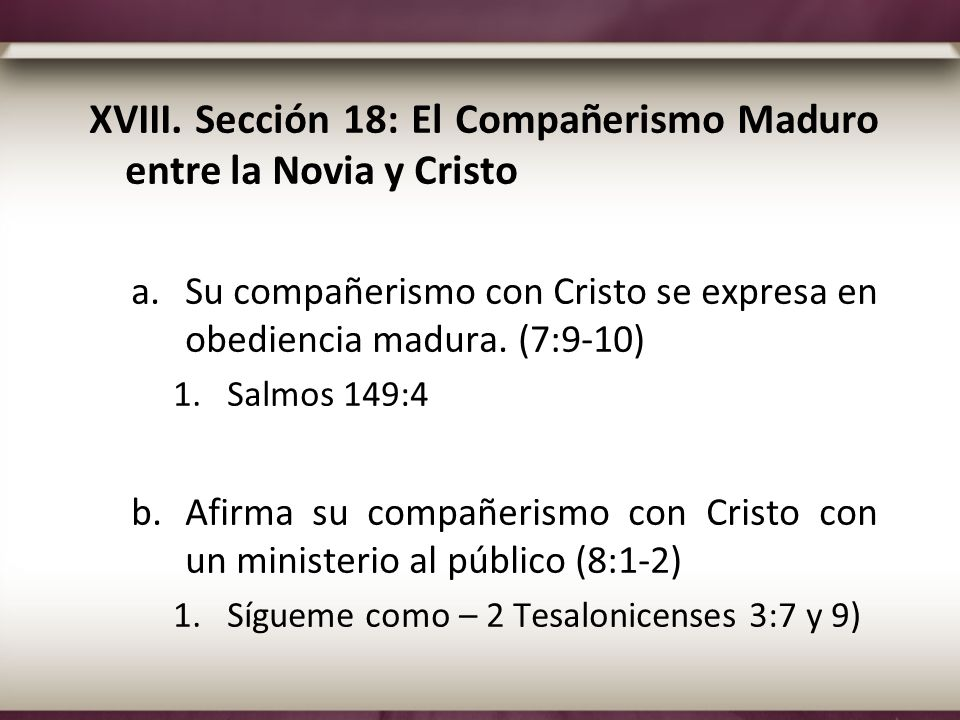 XVIII. Sección 18: El Compañerismo Maduro entre la Novia y Cristo