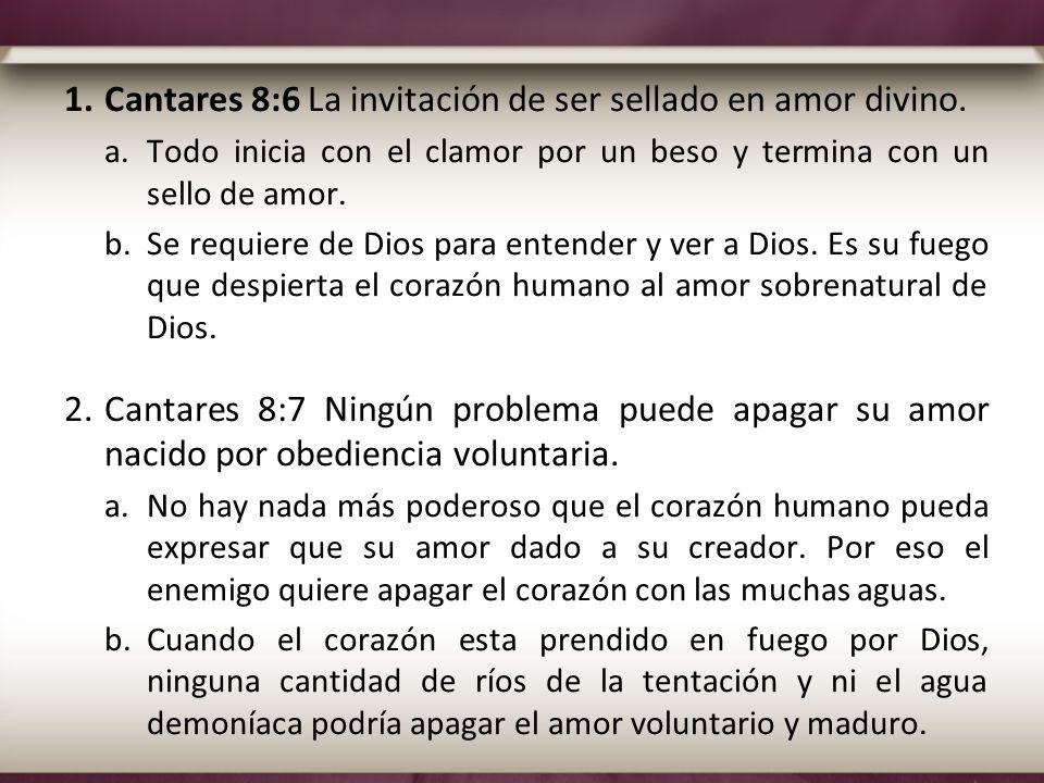 Cantares 8:6 La invitación de ser sellado en amor divino.