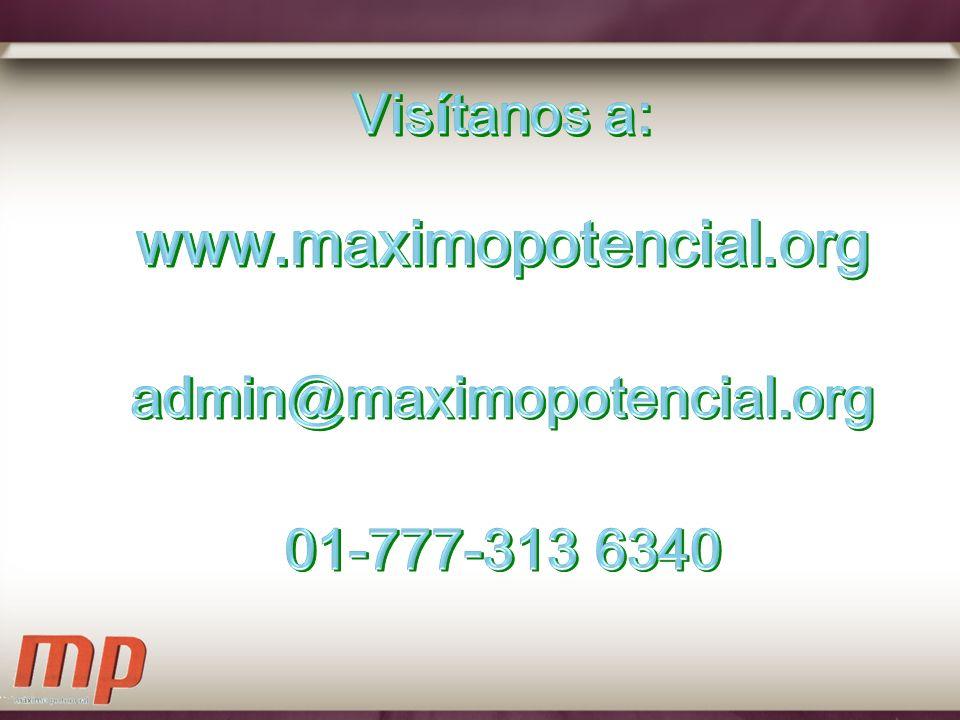 www.maximopotencial.org Visítanos a: admin@maximopotencial.org