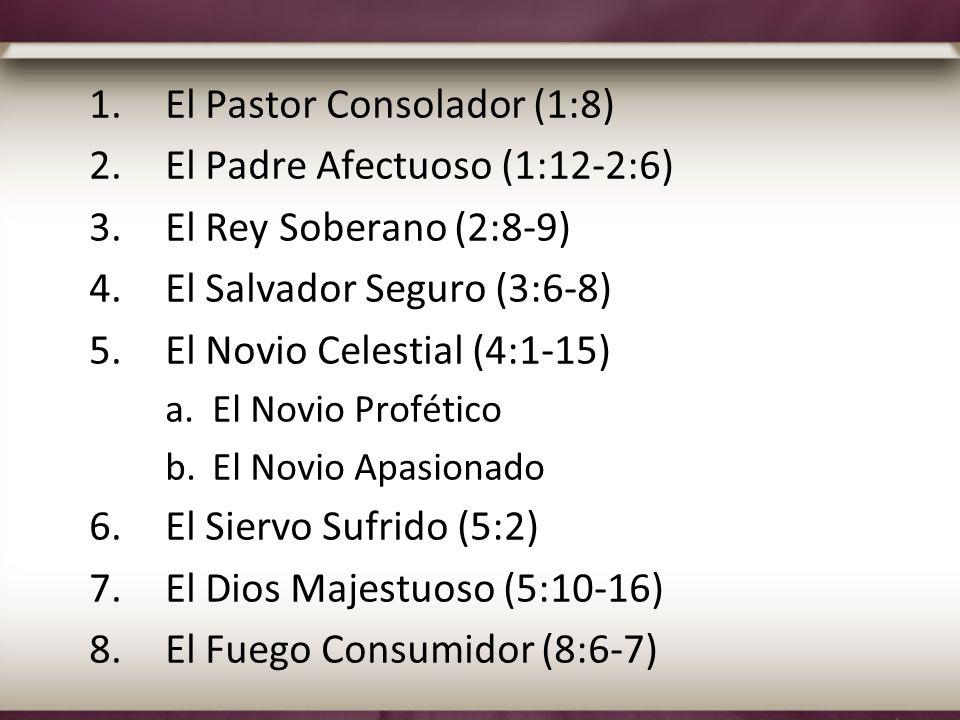 El Pastor Consolador (1:8) El Padre Afectuoso (1:12-2:6)