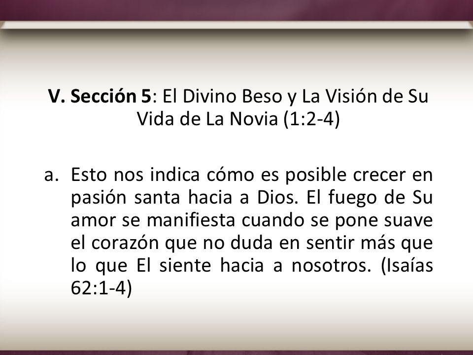 V. Sección 5: El Divino Beso y La Visión de Su Vida de La Novia (1:2-4)