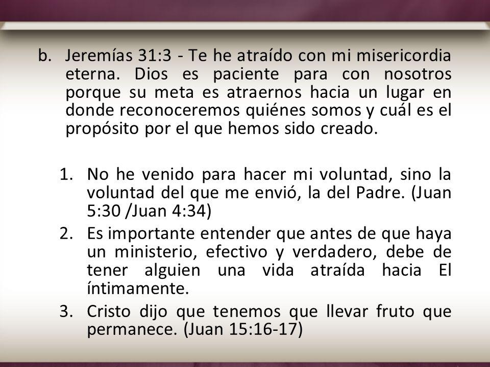 Jeremías 31:3 - Te he atraído con mi misericordia eterna