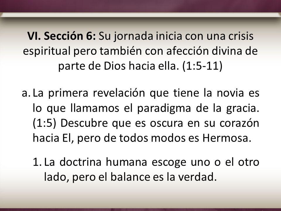 VI. Sección 6: Su jornada inicia con una crisis espiritual pero también con afección divina de parte de Dios hacia ella. (1:5-11)