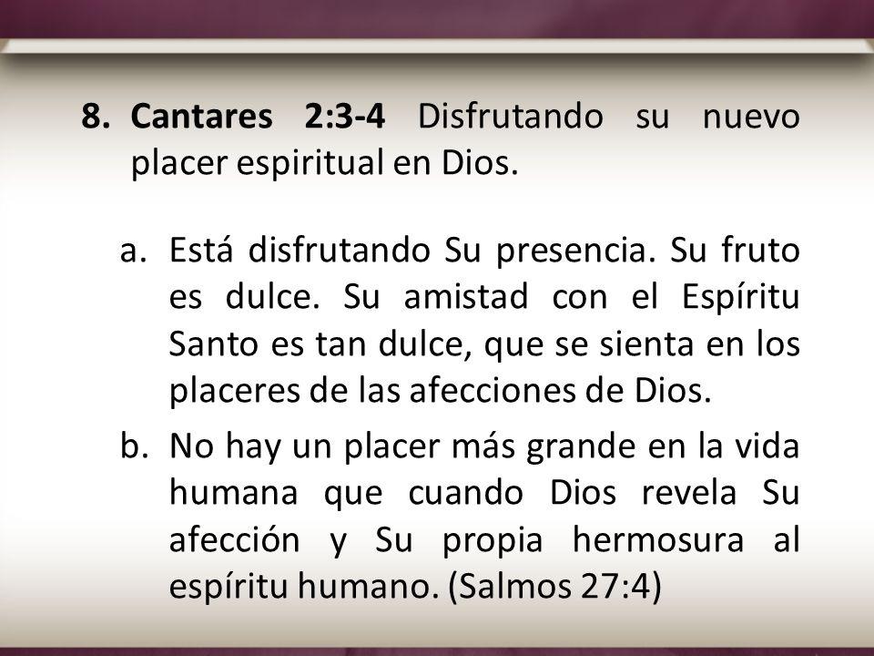 Cantares 2:3-4 Disfrutando su nuevo placer espiritual en Dios.