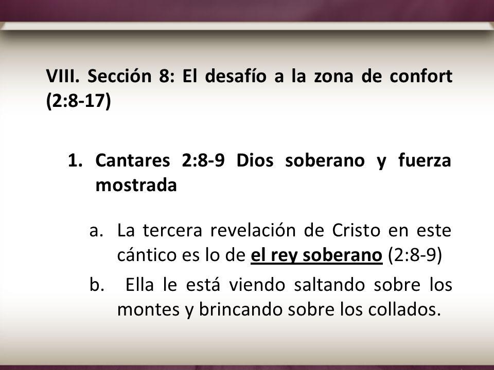VIII. Sección 8: El desafío a la zona de confort (2:8-17)