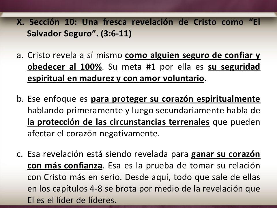X. Sección 10: Una fresca revelación de Cristo como El Salvador Seguro . (3:6-11)