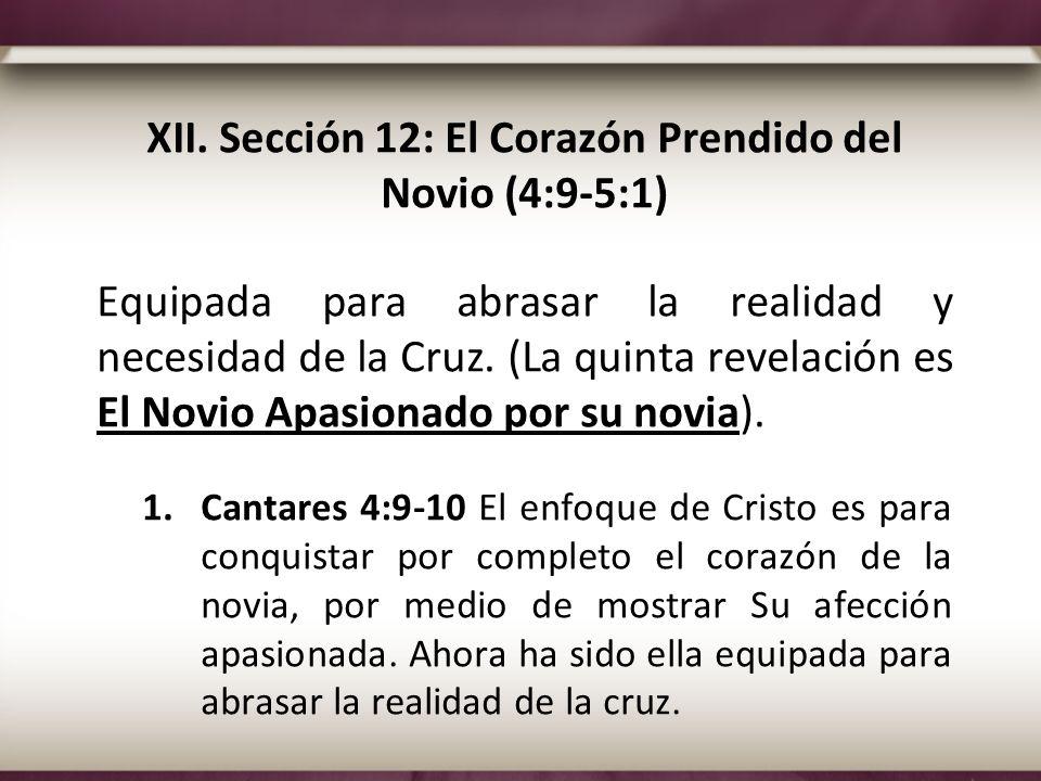 XII. Sección 12: El Corazón Prendido del Novio (4:9-5:1)