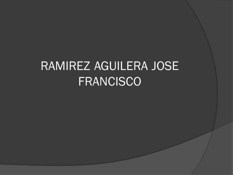RAMIREZ AGUILERA JOSE FRANCISCO