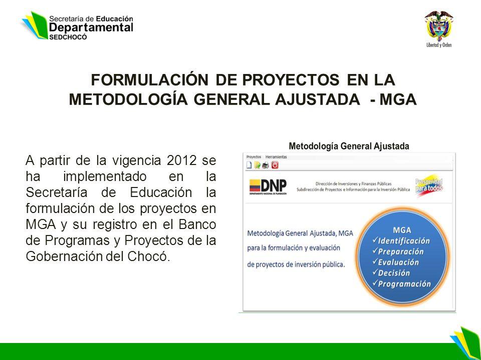 FORMULACIÓN DE PROYECTOS EN LA METODOLOGÍA GENERAL AJUSTADA - MGA