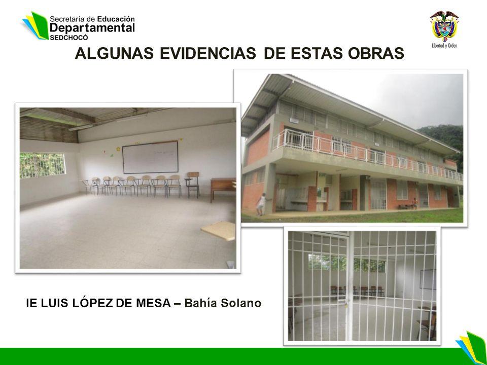 ALGUNAS EVIDENCIAS DE ESTAS OBRAS IE LUIS LÓPEZ DE MESA – Bahía Solano