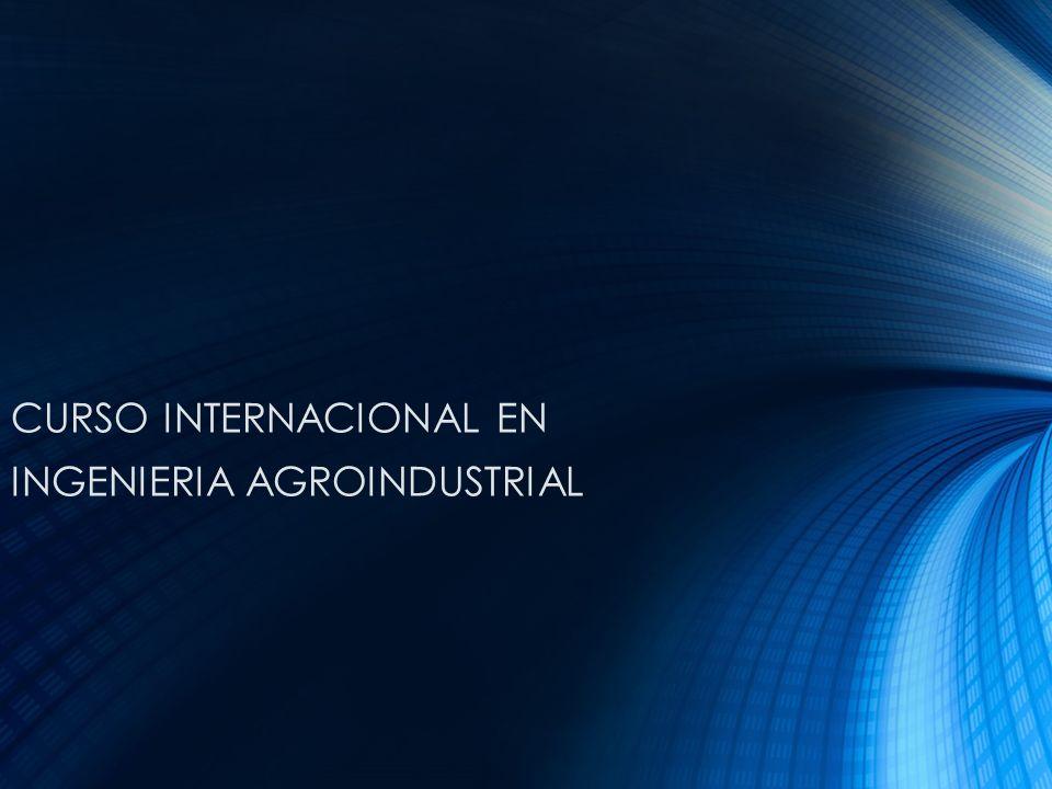CURSO INTERNACIONAL EN INGENIERIA AGROINDUSTRIAL