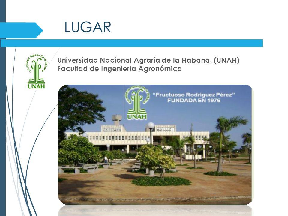LUGAR Universidad Nacional Agraria de la Habana. (UNAH)