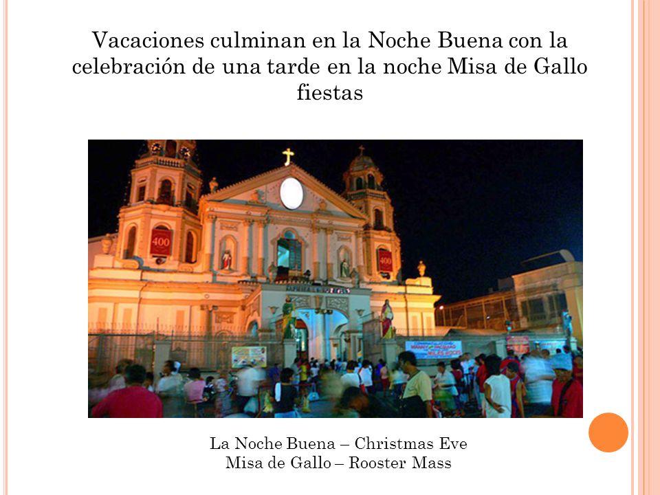 Vacaciones culminan en la Noche Buena con la celebración de una tarde en la noche Misa de Gallo fiestas