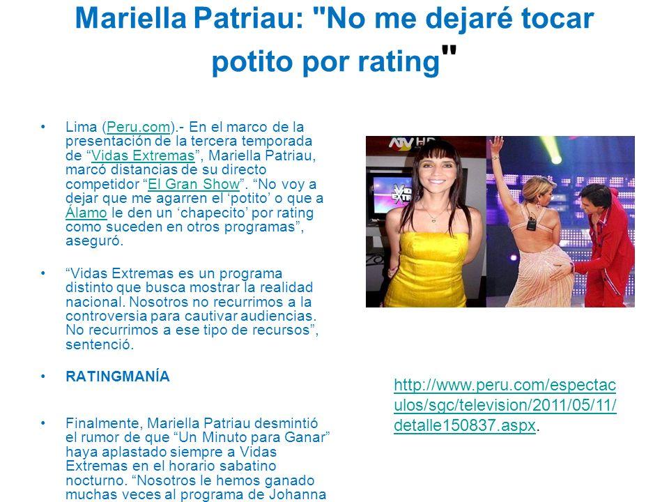 Mariella Patriau: No me dejaré tocar potito por rating