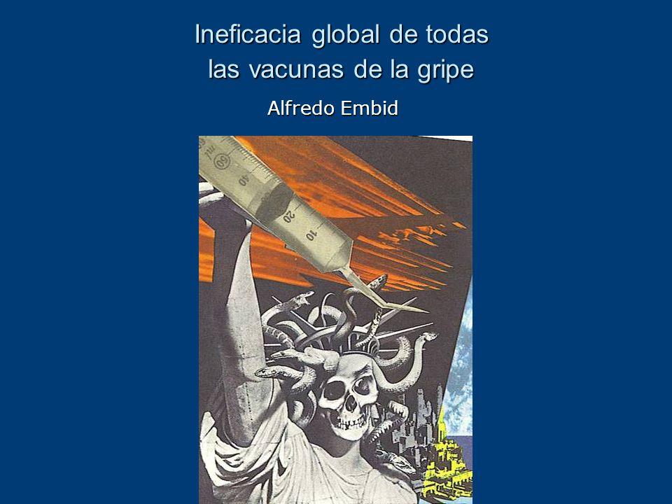 Ineficacia global de todas las vacunas de la gripe
