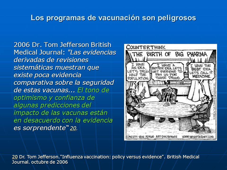 Los programas de vacunación son peligrosos
