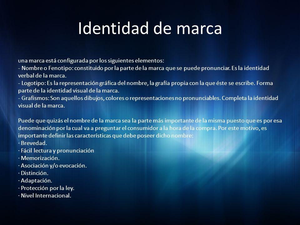 Identidad de marca Una marca está configurada por los siguientes elementos: