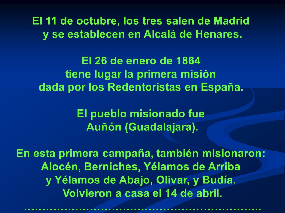 El 11 de octubre, los tres salen de Madrid