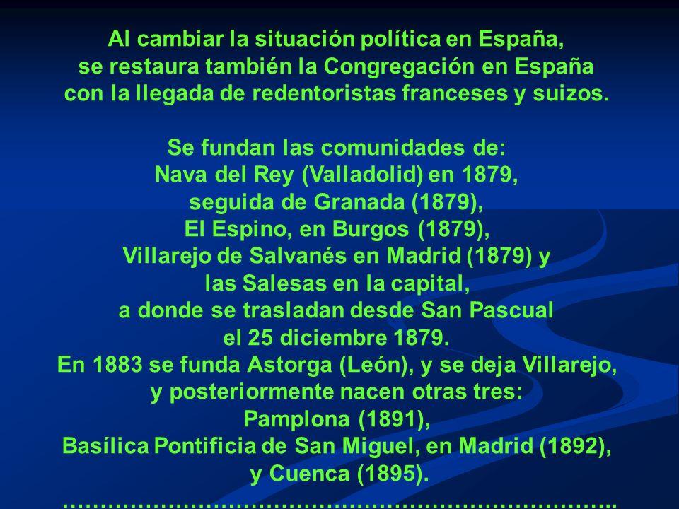 Al cambiar la situación política en España,