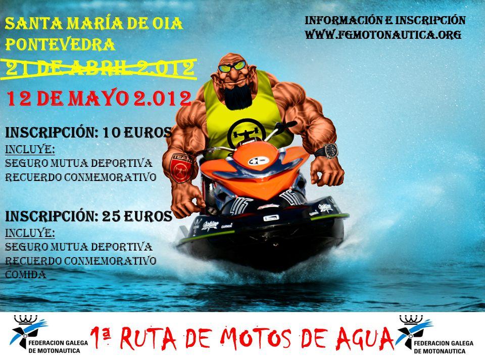 1ª RUTA DE MOTOS DE AGUA 21 DE ABRIL 2.012 12 DE MAYO 2.012