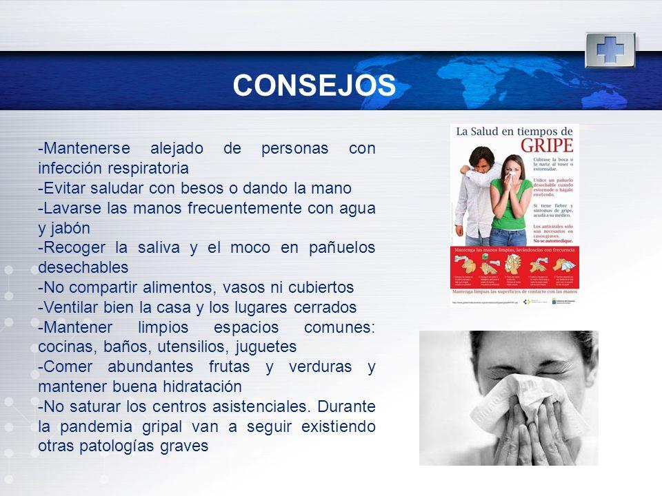 CONSEJOS -Mantenerse alejado de personas con infección respiratoria