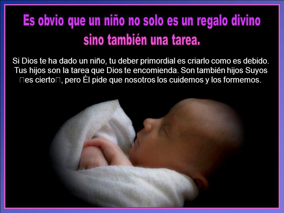 Es obvio que un niño no solo es un regalo divino