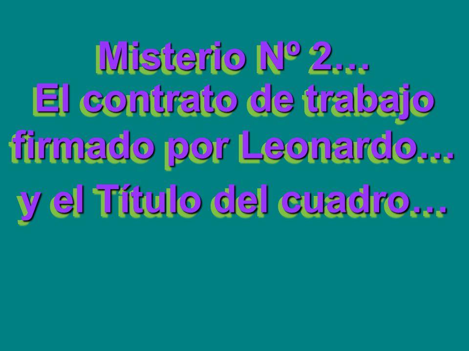 El contrato de trabajo firmado por Leonardo… y el Título del cuadro…