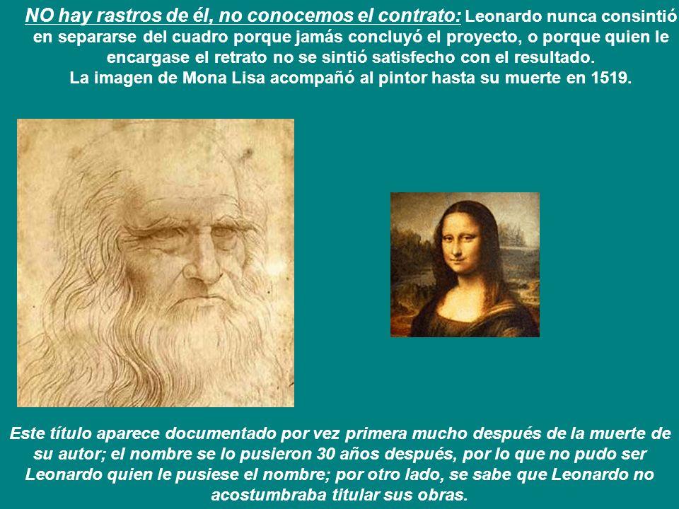 La imagen de Mona Lisa acompañó al pintor hasta su muerte en 1519.