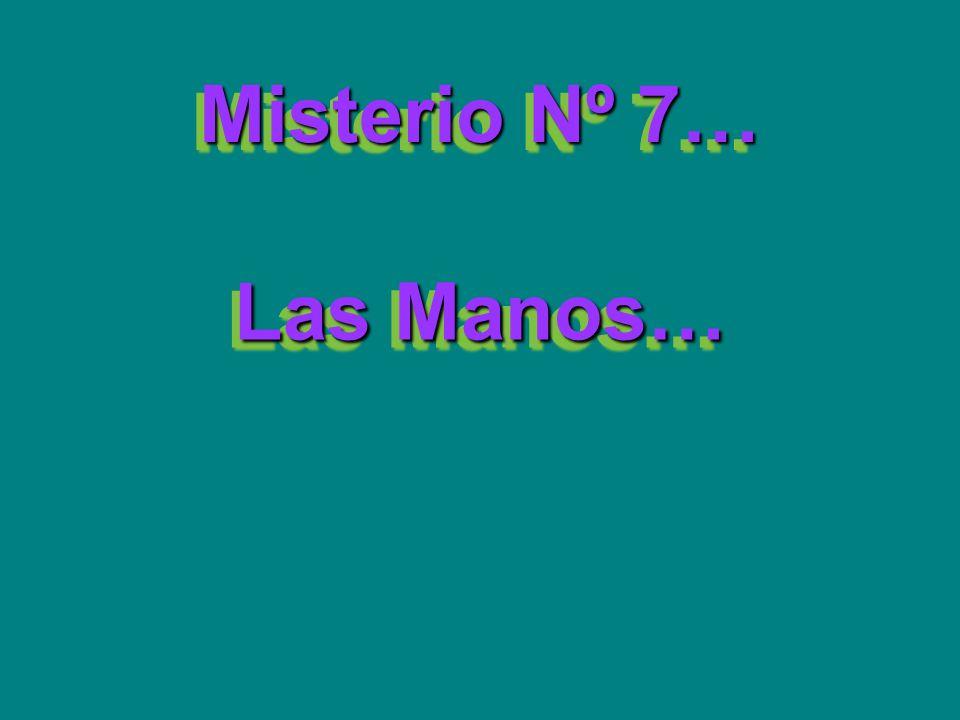 Misterio Nº 7… Las Manos…