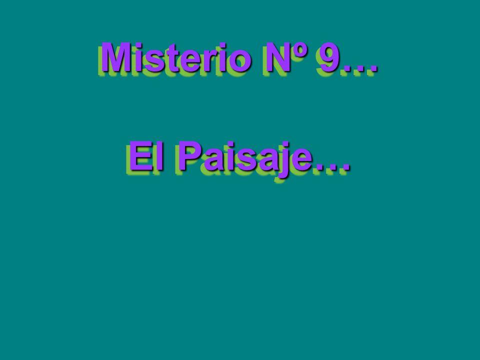 Misterio Nº 9… El Paisaje…
