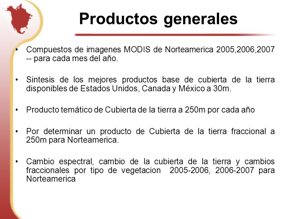 Productos generales Compuestos de imagenes MODIS de Norteamerica 2005,2006,2007 -- para cada mes del año.