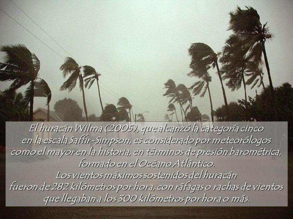 El huracán Wilma (2005), que alcanzó la categoría cinco