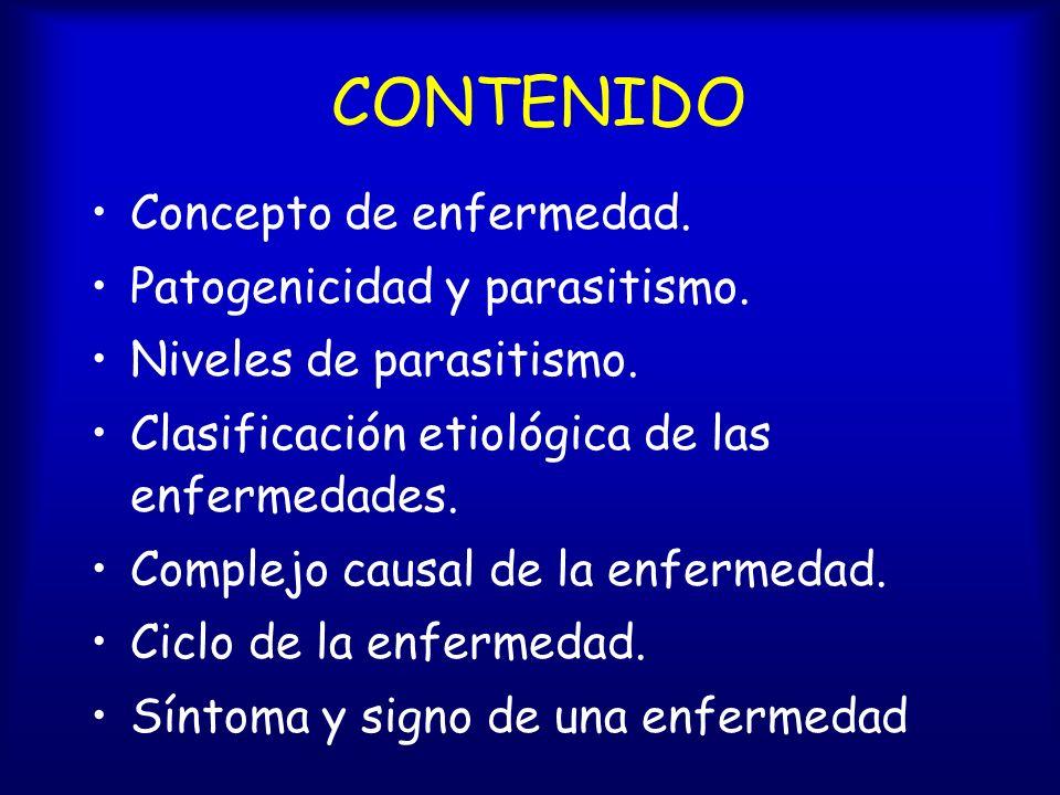 CONTENIDO Concepto de enfermedad. Patogenicidad y parasitismo.