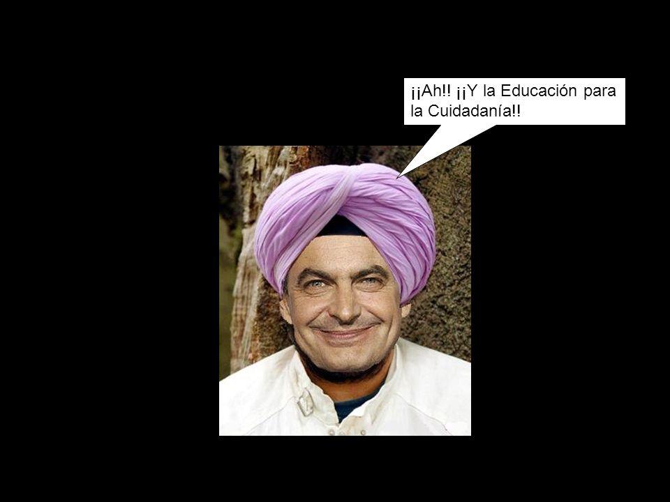 ¡¡Ah!! ¡¡Y la Educación para la Cuidadanía!!