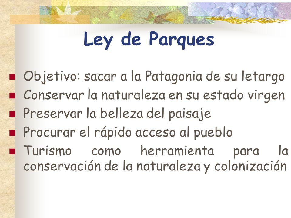 Ley de Parques Objetivo: sacar a la Patagonia de su letargo