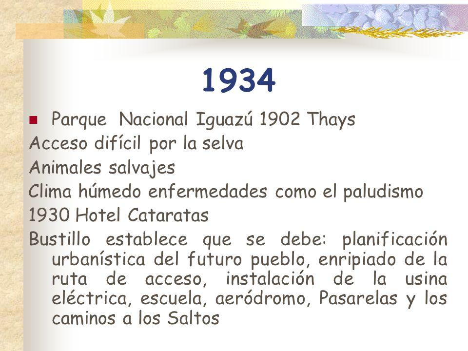 1934 Parque Nacional Iguazú 1902 Thays Acceso difícil por la selva