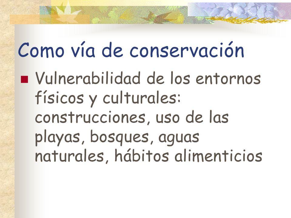 Como vía de conservación