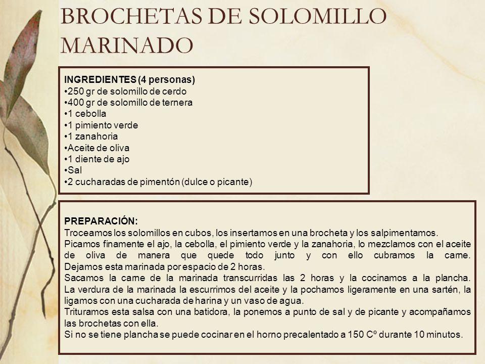 BROCHETAS DE SOLOMILLO MARINADO