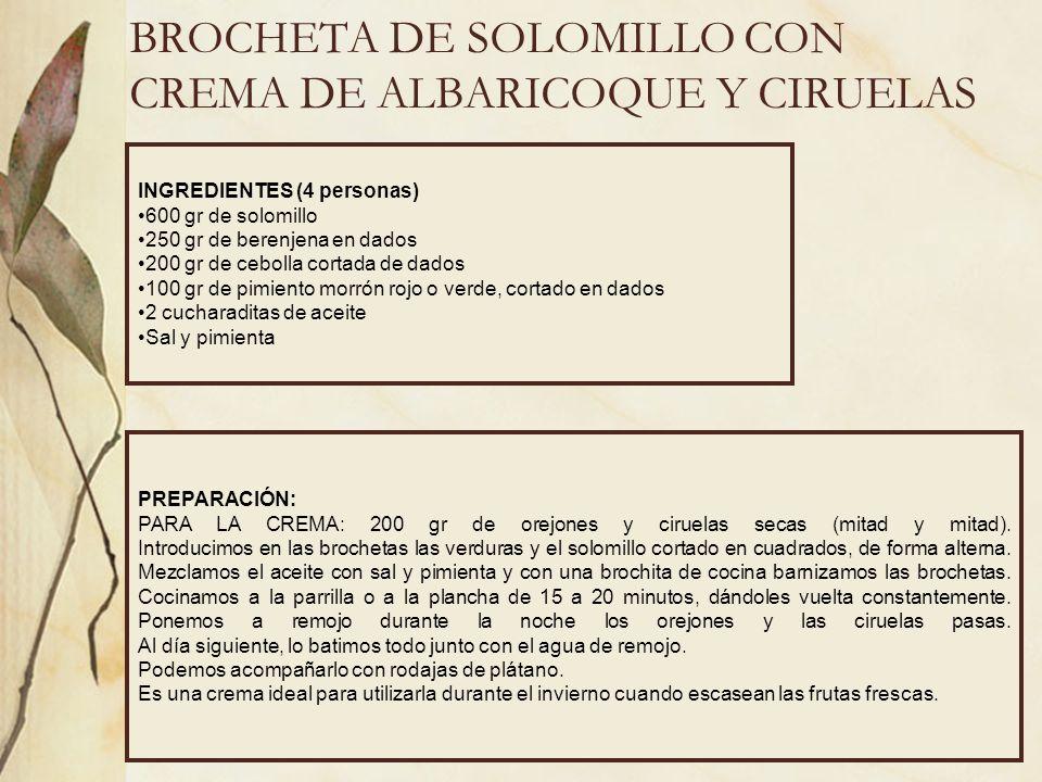 BROCHETA DE SOLOMILLO CON CREMA DE ALBARICOQUE Y CIRUELAS