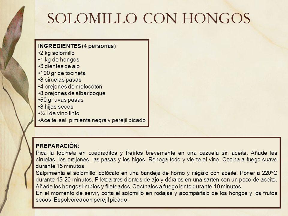 SOLOMILLO CON HONGOS INGREDIENTES (4 personas) 2 kg solomillo