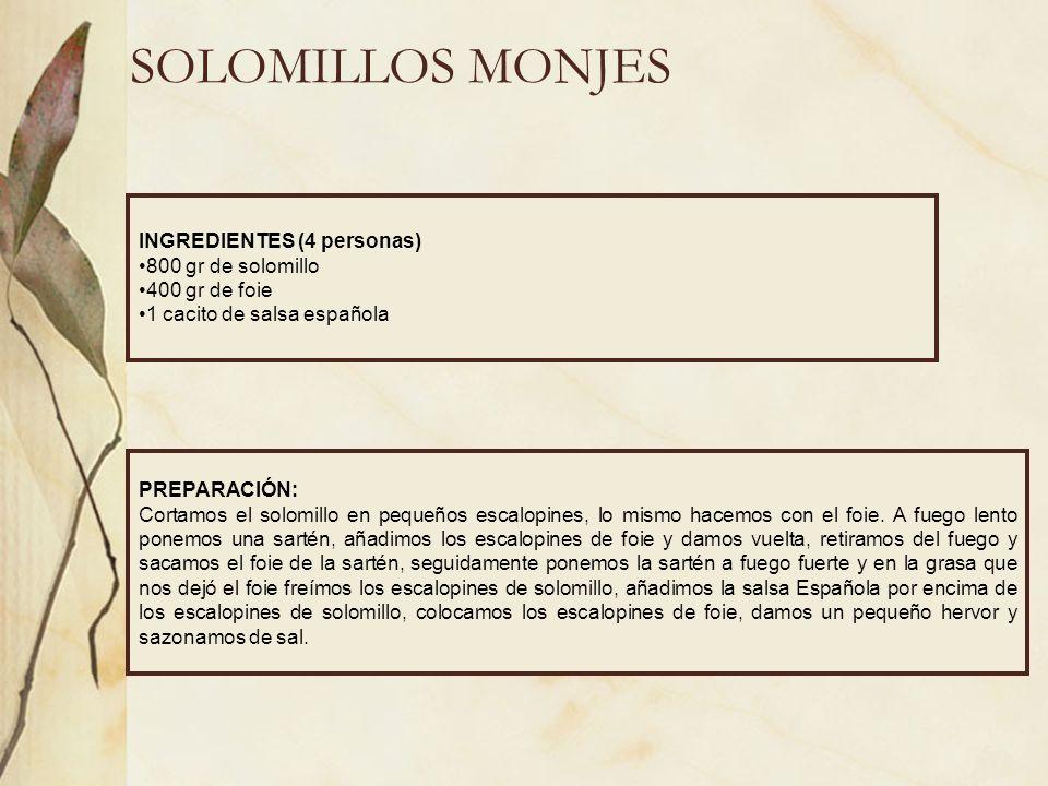 SOLOMILLOS MONJES INGREDIENTES (4 personas) 800 gr de solomillo
