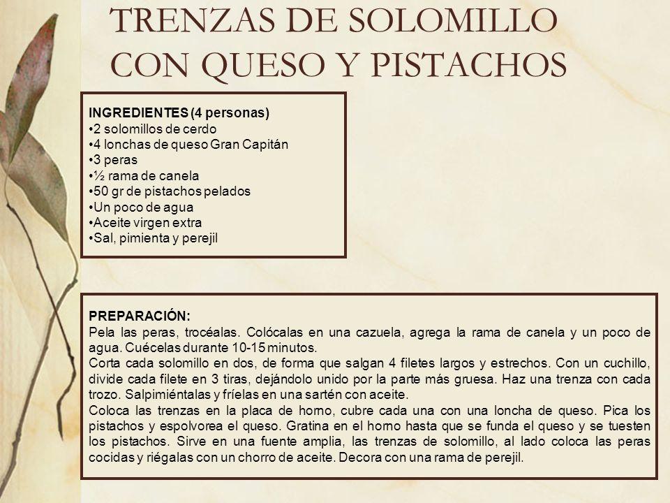 TRENZAS DE SOLOMILLO CON QUESO Y PISTACHOS