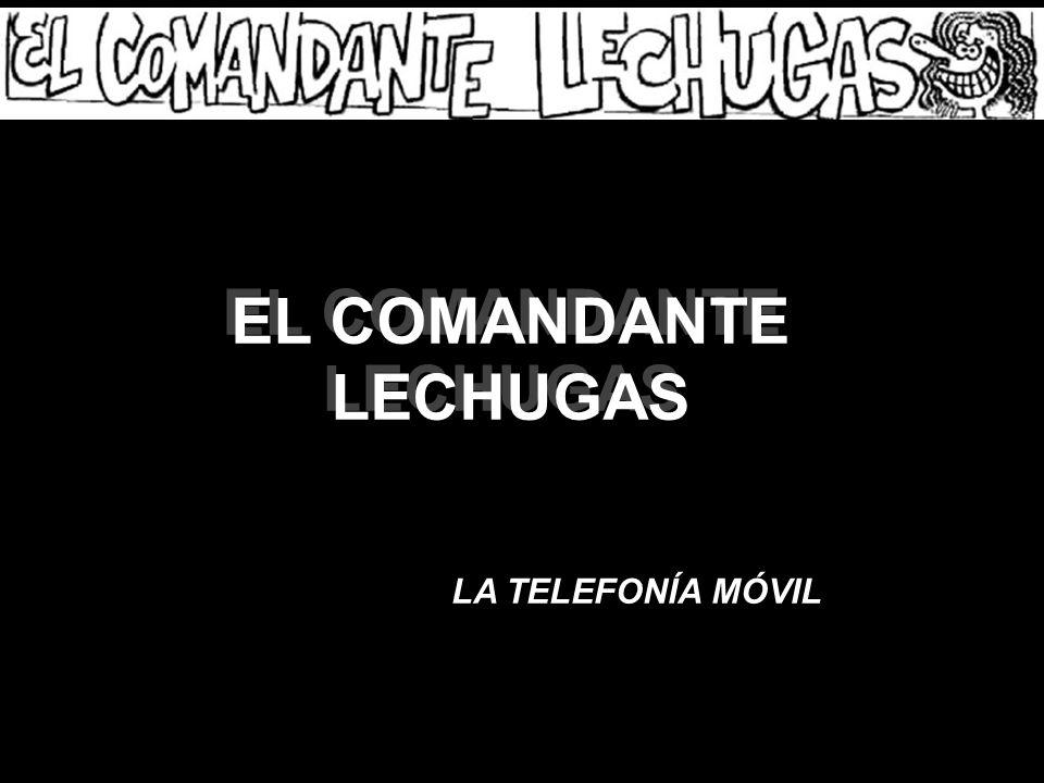 EL COMANDANTE LECHUGAS