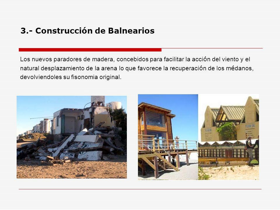 3.- Construcción de Balnearios