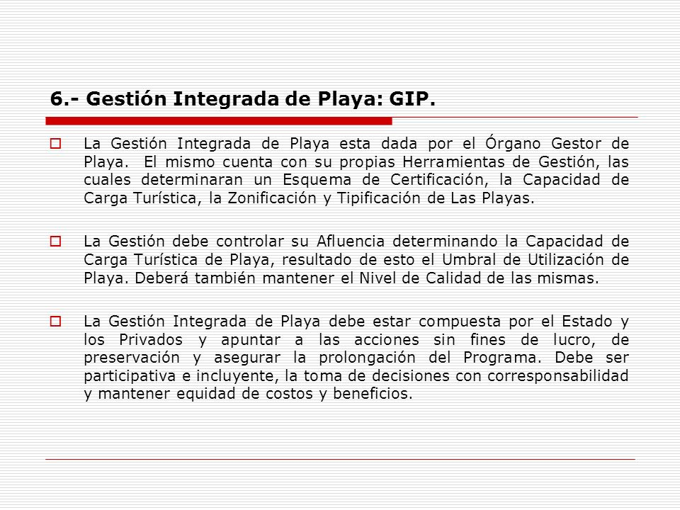 6.- Gestión Integrada de Playa: GIP.