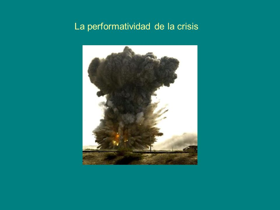 La performatividad de la crisis