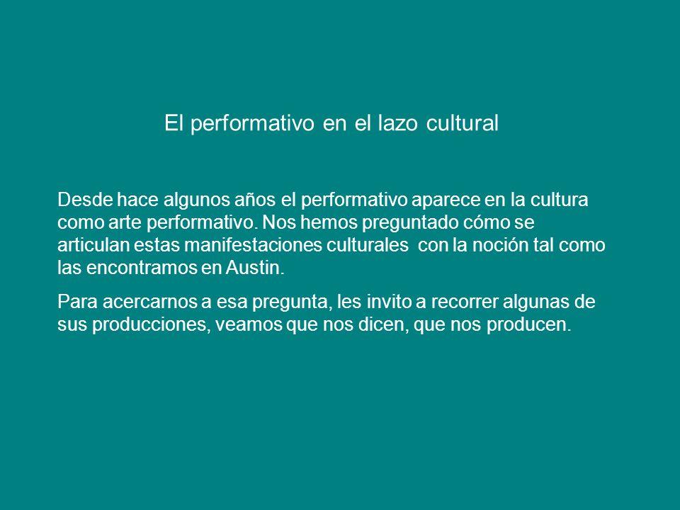 El performativo en el lazo cultural